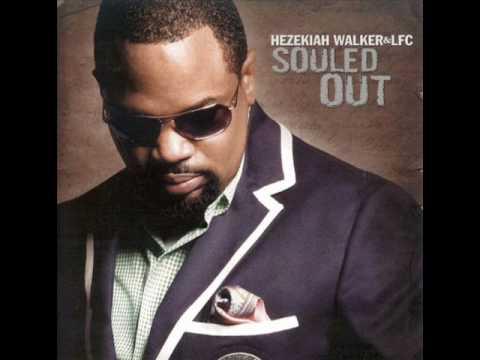 Hezekiah Walker  youre all I need