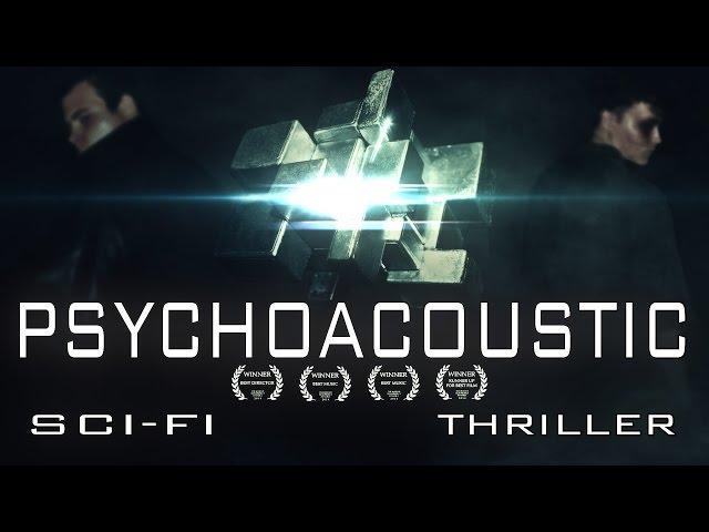 Psychoacoustic - Sci-Fi Thriller Short Film