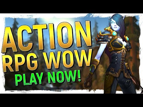 World of Warcraft: ACTION RPG Edition - A New Way To Enjoy WoW in 2018