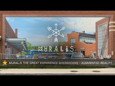 Muralis The Great Experience Sherbrooke - Augmented Reality AR