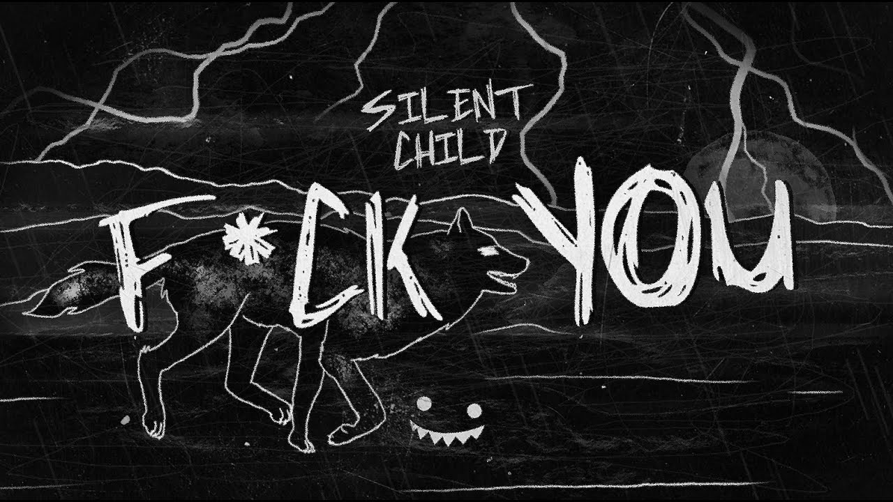 Silent Child - F**k You (Lyric Video)