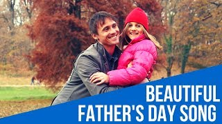 Beautiful Father's Day Song: Reasons of Being (Father's Day Songs for Father's Day 2017)