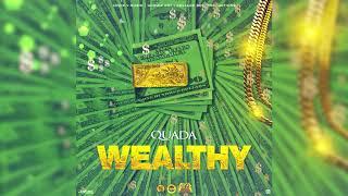Quada - Wealthy (Official Audio)