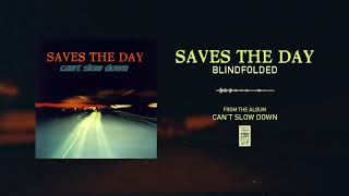 """Saves The Day """"Blindfolded"""""""
