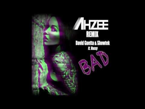 David Guetta & Showtek Feat. Vassy - BAD (Ahzee Remix)