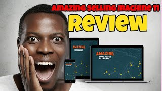 Amazing Selling Machine 11 Review from Real User ⚠️⛔ Don't Buy ASM 11 Until you Watch This Video 😎