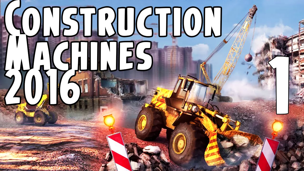 construction machines simulator 2016 gameplay part 1 youtube