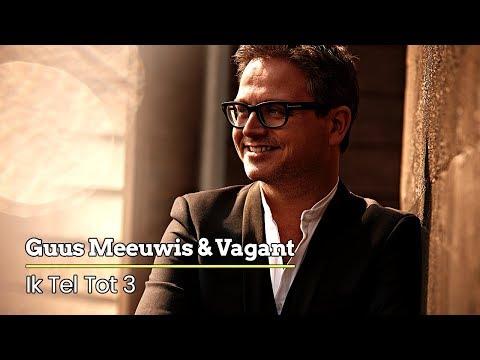 Guus Meeuwis & Vagant - Ik Tel Tot 3 (Audio Only) mp3