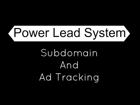 Power lead system| Subdomain And Ad Tracking