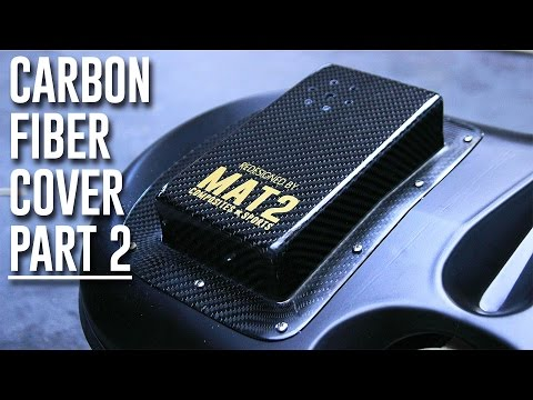 Carbon Fiber Cover - Part 2