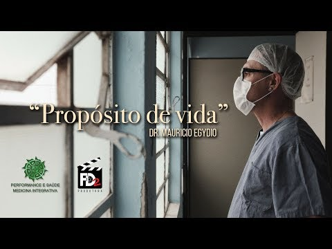 Propósito de Vida - Dr. Mauricio Egydio