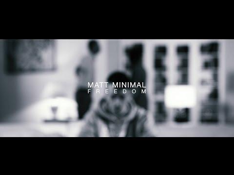Matt Minimal - Freedom (Official Video)