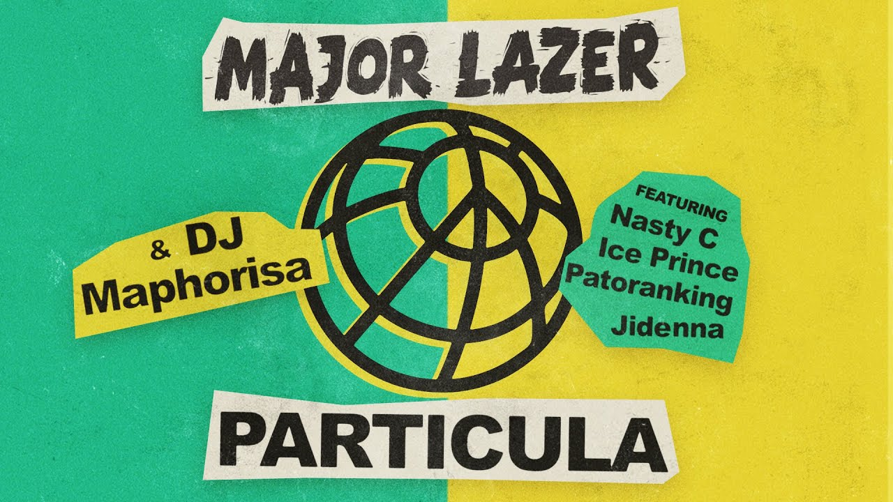 major-lazer-dj-maphorisa-particula-feat-nasty-c-ice-prince-jidenna-official-audio-majorlazer
