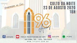 Aniversário de 96 anos IP Lapa Culto da noite (23/08): Rev. Sérgio Lima