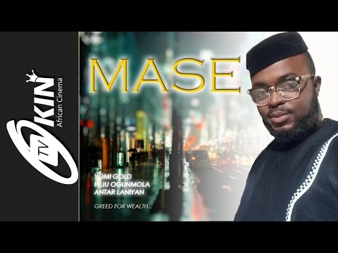 MASE Latest Nollywood Movie 2016 staring Anta Laniyan, Yomi Gold