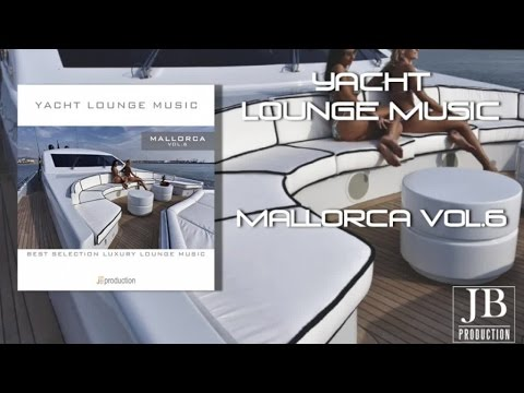 Fly Project - Yacht Lounge Vol. 6: Mallorca
