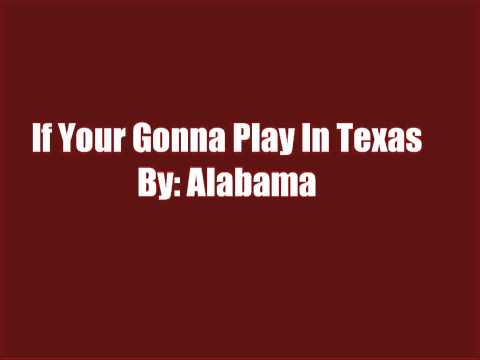 If You're Gonna Play In Texas By Alabama