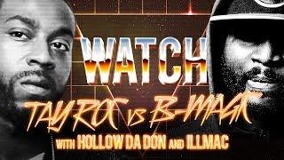 WATCH: TAY ROC vs B-MAGIC with HOLLOW DA DON and ILLMAC