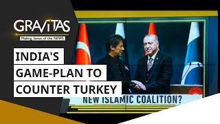 Gravitas: India's Game-plan To Counter Turkey