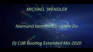 Michael Wendler - Niemand kennt mich so wie Du (DJ CdB Bootleg Extended Mix 2020)