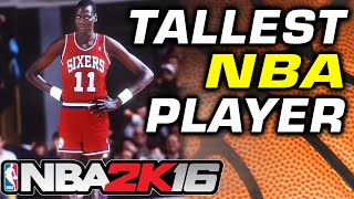 NBA2K16 Tallest NBA Player: Manute Bol
