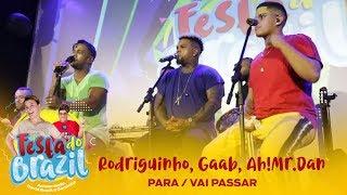 Rodriguinho, Gaab, Ah!Mr.Dan - Para / Vai Passar (Legado Ao Vivo na FM O Dia)
