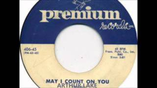 ARTHUR LAKE & GROUP - MAY I COUNT ON YOU / THE GOOD EARTH - PREMIUM 406 - 1956