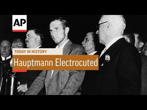 Bruno Hauptmann Electrocuted - 1936 | Today In History | 3 Apr 18