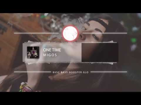 Migos - One Time [Bass Boosted] [HD]