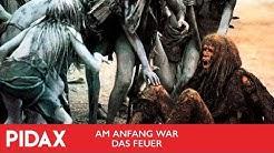 Pidax - Am Anfang war das Feuer (1981, Jean-Jacques Annaud)