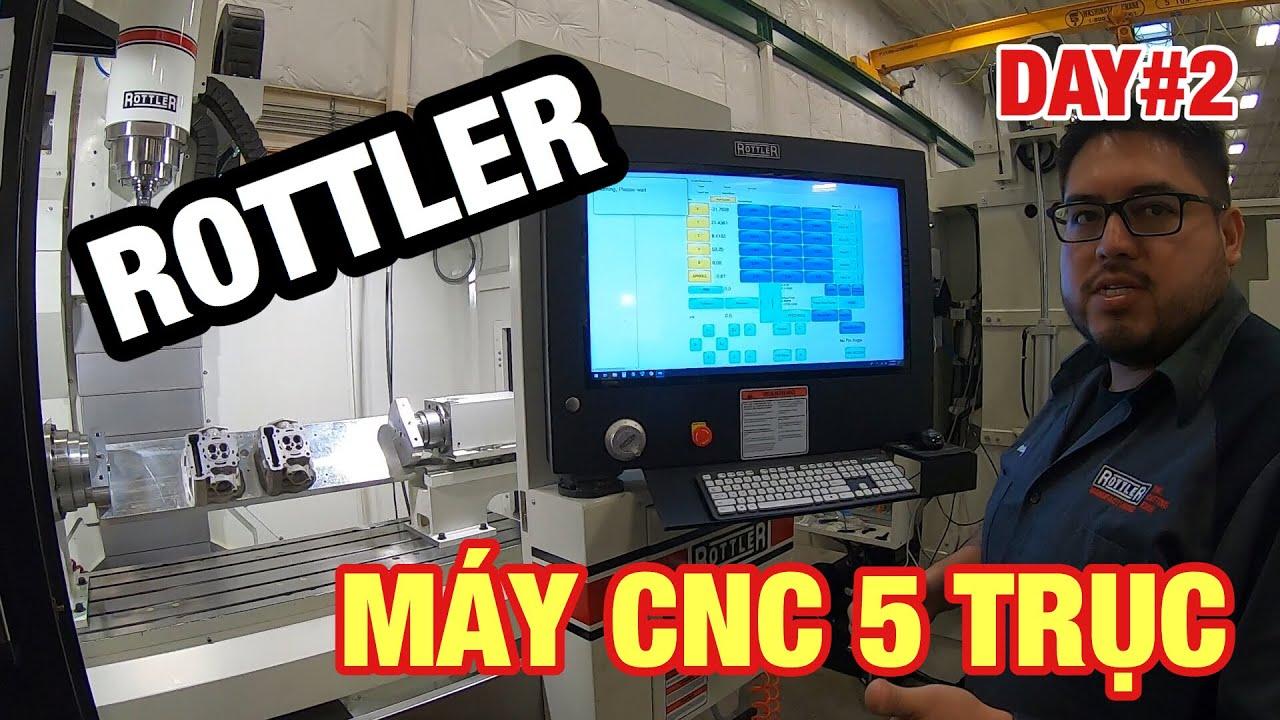 DAY#2 Thương thảo máy CNC 5 trục hiệu Rottler