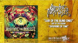 Watch Burning The Masses Lair Of The Blind Ones video