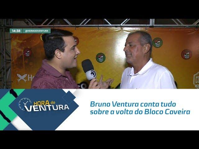 Bruno Ventura conta tudo sobre a volta do Bloco Caveira - Bloco 02