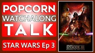 Star Wars Episode III - Watchalong | Jedi Alliance!