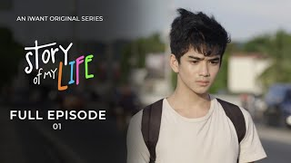 Story Of My Life (with English Subtitle) - Full Episode 1 | iWant Original Series