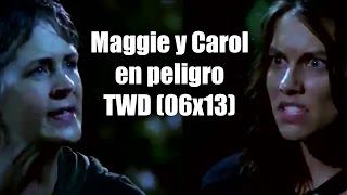 ¿Maggie y Carol en peligro? - The Walking Dead Temporada 6 Capítulo 12 - Not Tomorrow Yet