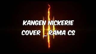 Download KANGEN NICKERIE KOPLO (DIDI KEMPOT) COVER BY RAMA CS