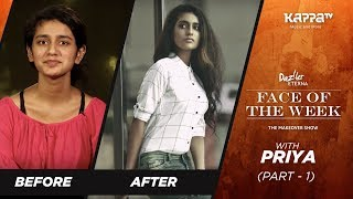 Oru Adaar Love Fame - Priya Prakash Warrier  (Part 1) - Face of the Week - Kappa TV