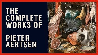 The Complete Works of Pieter Aertsen