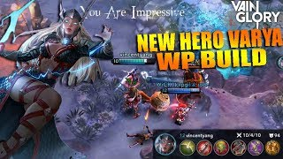 NEW HERO VARYA WP Build is Sick!!! Crazy Damage and Attack Speed - Vainglory