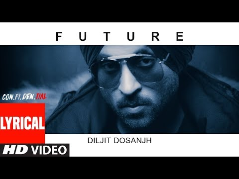 FUTURE Song With Lyrics | CON.FI.DEN | Diljit Dosanjh | Latest Song 2018