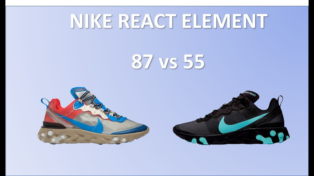 Nike React Element 87 v 55 Comparison video