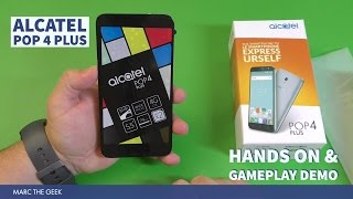 Alcatel Pop 4 Plus Hands On & Gameplay Demo