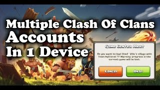 MULTIPLE ACC IN CLASH OF CLANS IN ONE DEVICE