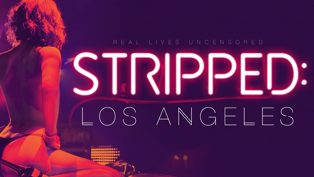 Stripped: Los Angeles - A New Documentary Feature Film