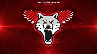 2Scratch - Reminder (feat. Young Jae)