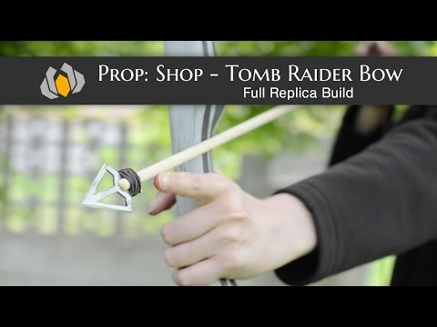 Prop: Shop - Tomb Raider Bow Replica Build