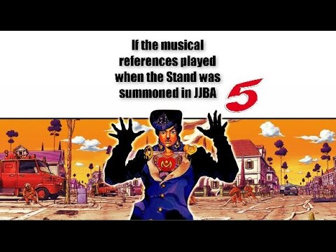 If the musical references played when the Stand was summoned in JJBA 5