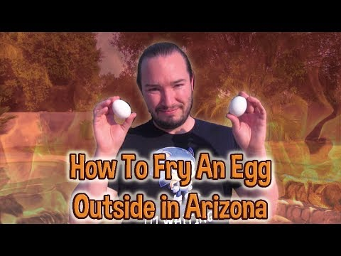 How To Fry an Egg Outside in Arizona