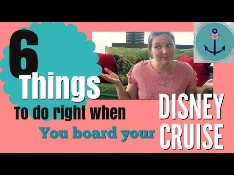 6 things to do RIGHT AFTER YOU BOARD your Disney Cruise